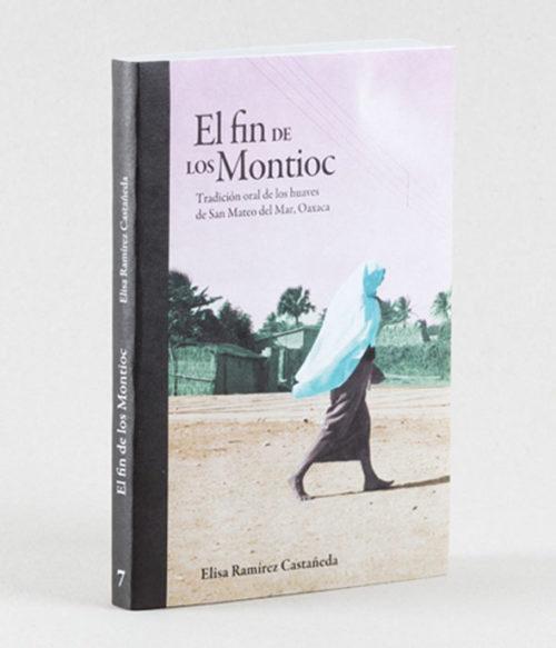 7 El fin de los montioc, de Elisa Ramírez Castañeda.