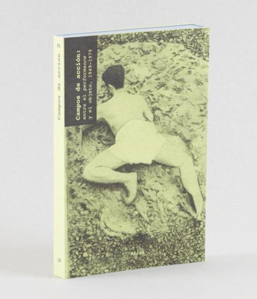 16.2 Campos de acción. Vol 2: Entre el performance y el objeto (1949-1979) –Paul Schimmel.