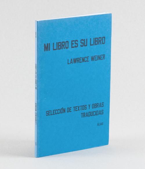 5 Mi libro es su libro. Selección de textos y obras traducidas, de Lawrence Weiner.