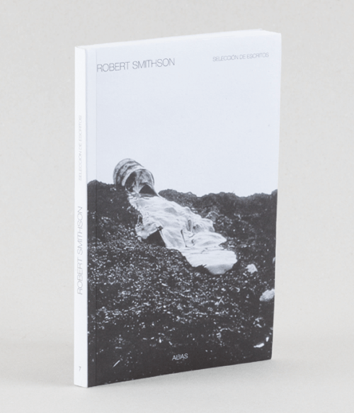 7 Robert Smithson. Selección de escritos, de Robert Smithson.