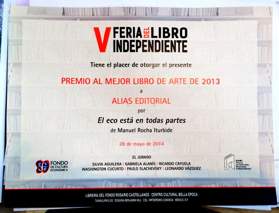"""""""El eco está en todas partes"""" de Manuel Rocha Iturbide, obtuvo el Premio al Mejor Libro de Arte 2013, en la V Feria del Libro Independiente"""