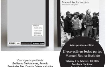 Presentación de El eco está en todas partes, de Manuel Rocha Iturbide