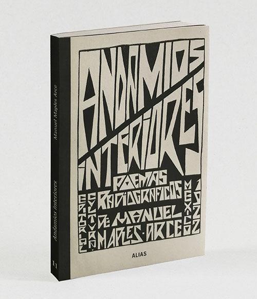 11 Andamios interiores. Poemas radiográficos de Manuel Maples Arce.
