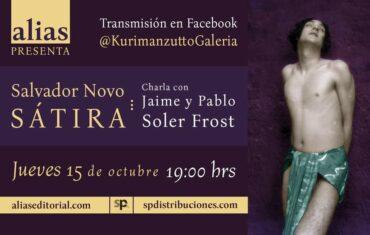Sátira de Salvador Novo: Charla con Pablo y Jaime Soler Frost